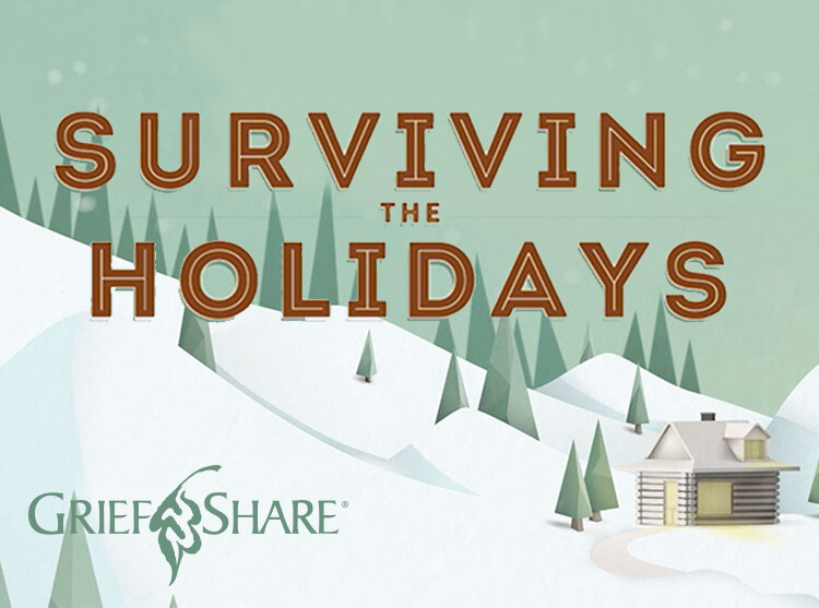 Surviving the Holidays - a GriefShare Event